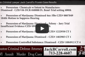 Houston Criminal Lawyer Jack Carroll's Proven Case Results